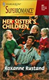 Her Sister's Children, Roxanne Rustand, 0373708572