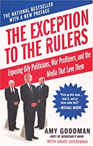 The Exception to the Rulers: Exposing Oily Politicians, War Profiteers, and the Media That Love Them by Hyperion