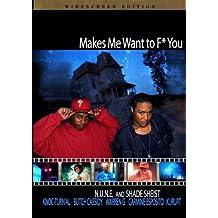 N.U.N.E. and Shade Sheist: Makes Me Wanna F You