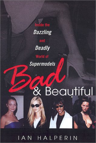 Bad And Beautiful: Inside the Dazzling And Deadly World of Supermodels (The Dazzlings Adagio)
