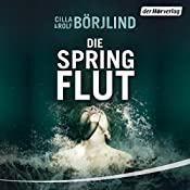 Die Springflut (Olivia Rönning & Tom Stilton 1) | Cilla Börjlind