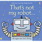 That's Not My Robot (Usborne Touchy Feely Books)