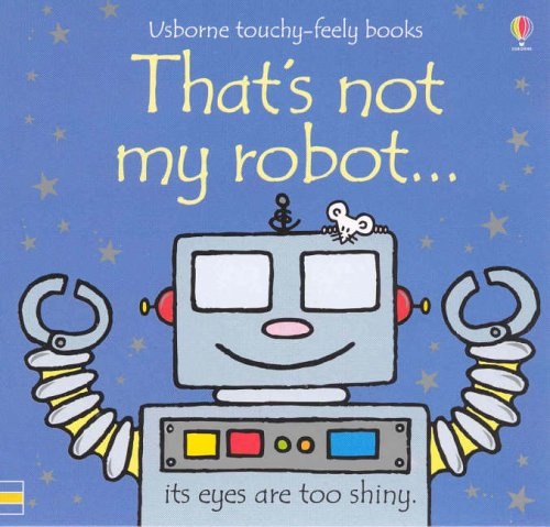 That's not my robot...: Amazon.co.uk: Fiona Watt, Rachel Wells ...