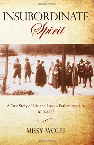 Insubordinate Spirit: A True Story Of Life And Loss In Earliest America - Shops Ct Greenwich