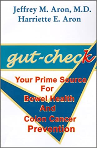 Gut- Check: Your Prime Source for Bowel Health and Colon Cancer Prevention