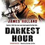 Darkest Hour: Jack Tanner, Book 2 | James Holland