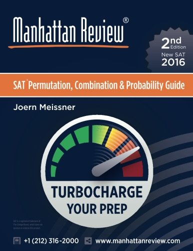 Manhattan Review SAT Permutation, Combination & Probability Guide [2nd Edition]: Turbocharge Your Prep