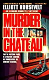 Murder in the Chateau, Elliott Roosevelt and Elliott Roosevelt, 0312960506
