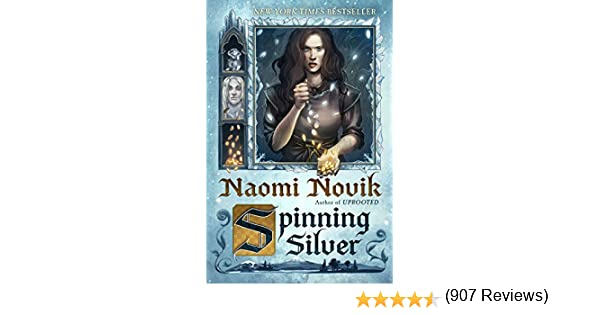 Spinning Silver: A Novel (English Edition) eBook: Novik, Naomi ...