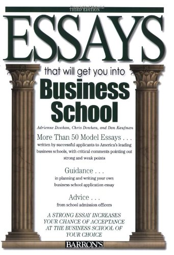 Essays That Will Get You into Business School (Essays That Will Get You Into… Series)