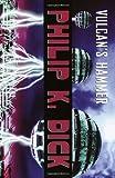 Vulcan's Hammer, Philip K. Dick, 1400030129