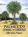 Palmetto - Symbol of Courage