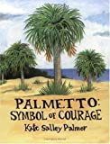 Palmetto - Symbol of Courage