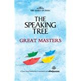 THE SPEAKING TREE - GREAT MASTERS