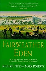 A Fairweather Eden: Life in Britain Half a Million Years Ago as Revealed by the Excavations at Boxgrove