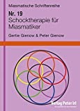 Schocktherapie für Miasmatiker: Miasmatische Schriftenreihe Nr. 19