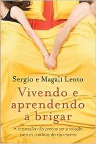 Vivendo e Aprendendo A Brigar (Em Portugues do Brasil): Magali Leoto
