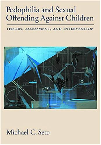Pedophilia and sexual offending against children : theory, assessment, and intervention /
