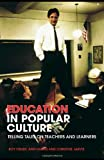 Education in Popular Culture, Alma Harris and Christine Jarvis, 0415332427