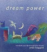 Dream Power: Transform Your Life through Your Dreams