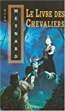 img - for Le livre des chevaliers book / textbook / text book