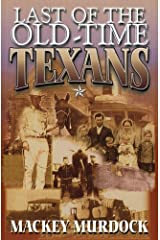 Last of the Old-Time Texans Paperback