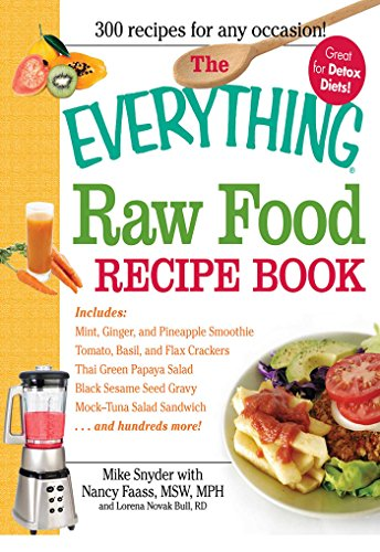 The everything raw food recipe book everything kindle edition by the everything raw food recipe book everything by snyder mike faass forumfinder Image collections