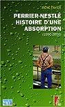 Perrier-Nestlé : histoire d'une absorption : Histoire sociale d'une entreprise à l'heure des changements culturels (1990-2000) par Favier