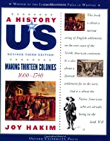 A History of US: Book Two: Making Thirteen Colonies (1600-1740) (History of Us, 2)