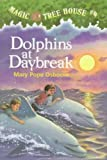 Dolphins at Daybreak, Mary Pope Osborne, 0614289335
