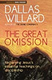 The Great Omission: Jesus' Essential Teachings On Discipleship