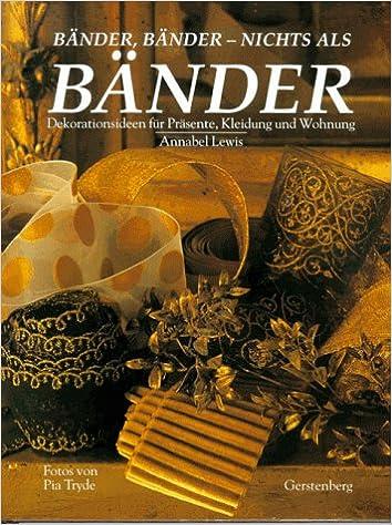 Dekorationsideen Für Präsente, Kleidung Und Wohnung: 9783806728071:  Amazon.com: Books