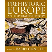 Prehistoric Europe: An Illustrated History
