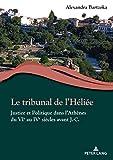 Le tribunal de l'Héliée: Justice et Politique