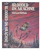 Blooded on Arachne, Michael Bishop, 0870540939