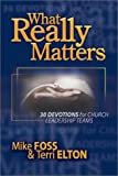 What Really Matters, Michael W. Foss and Terri Elton, 0764424491
