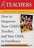 A+ Teachers, Erika V. Shearin Karres and Erika V. Shearin Karres, 0740735233