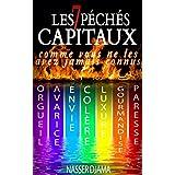 Les 7 péchés capitaux comme vous ne les avez jamais connus: orgueil, avarice, envie, colère, luxure, gourmandise, paresse (French Edition)