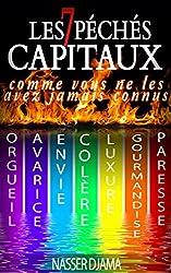 Les Sept Péchés Capitaux Comme Vous Ne Les Avez Jamais Connus: Envie, Colère, Gourmandise, Orgueil, Avarice, Luxure, Paresse