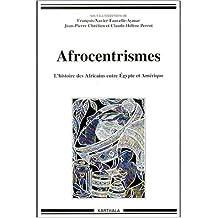 afrocentrisme-l'histoire des africains entre egypte et amerique