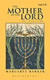 Mother of the Lord : The Lady in the Temple, Barker, Margaret, 0567362469