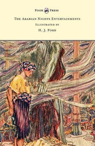 The Arabian Nights Entertainments - Illustrated by H. J. Ford ebook