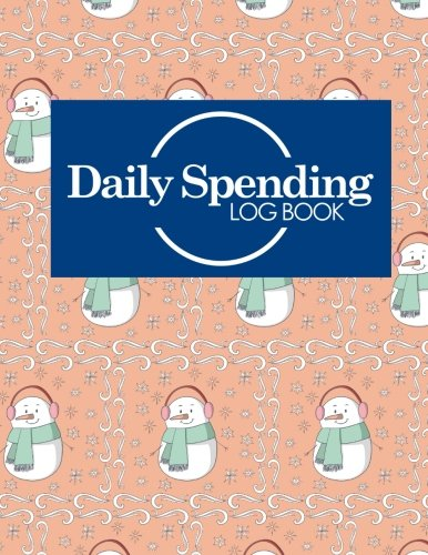 Daily Spending Log Book: Business Spending Tracker, Expense Tracking Notebook, Expense Ledger, Spending Tracker Journal, Cute Winter Snow Cover (Daily Spending Log Books) (Volume 42) ebook