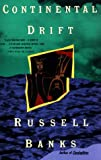 Continental Drift, Russell Banks, 0060925744