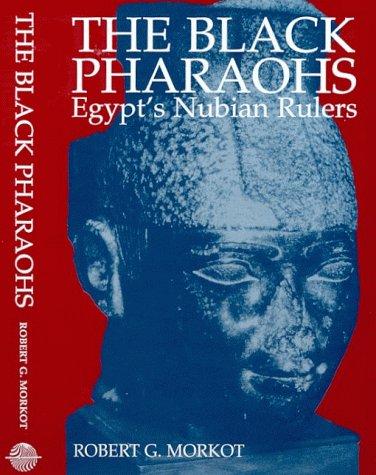 The Black Pharaohs: Egypt's Nubian Rulers]()