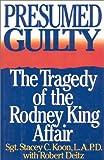 Presumed Guilty, Stacey C. Koon and Robert Deitz, 0895265079