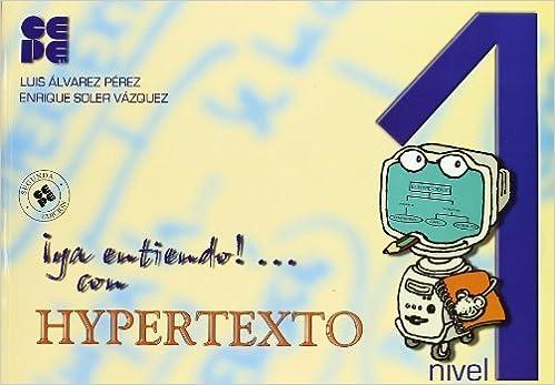 YA Entiendo! Con Hypertexto - Nivel 1 by Luis Alvarez Perez (2002-01-06)