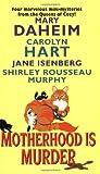 Motherhood Is Murder, Carolyn G. Hart and Mary Daheim, 0060525010