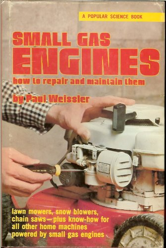 Small Gas Engines: How to Repair and Maintain (Small Engine Repair Lawn Mower)