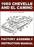 A MUST FOR OWNERS, MECHANICS & RESTORERS - 1968 CHEVELLE, SS, MALIBU & EL CAMINO ASSEMBLY INSTRUCTION MANUAL. FOR 300, Deluxe, Malibu, SS, SS-396, Concours, El Camino, Convertibles, 2- & 4-door hardtops, Wagons, Super Sports. CHEVY 68